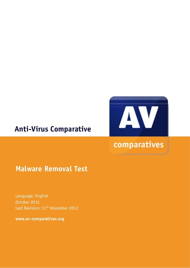 Anti-Virus ComparativeMalware Removal TestLanguage: EnglishOctober 2012Last Revision: 11th November 2012www.av-comparative...