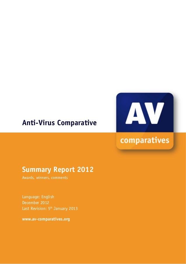 Anti-Virus ComparativeSummary Report 2012Awards, winners, commentsLanguage: EnglishDecember 2012Last Revision: 5th January...