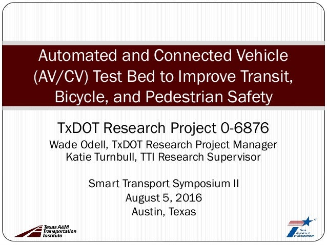 Automated and Connected Vehicle (AV/CV) Test Bed to Improve Transit, Bicycle, and Pedestrian Safety Smart Transport Sympos...