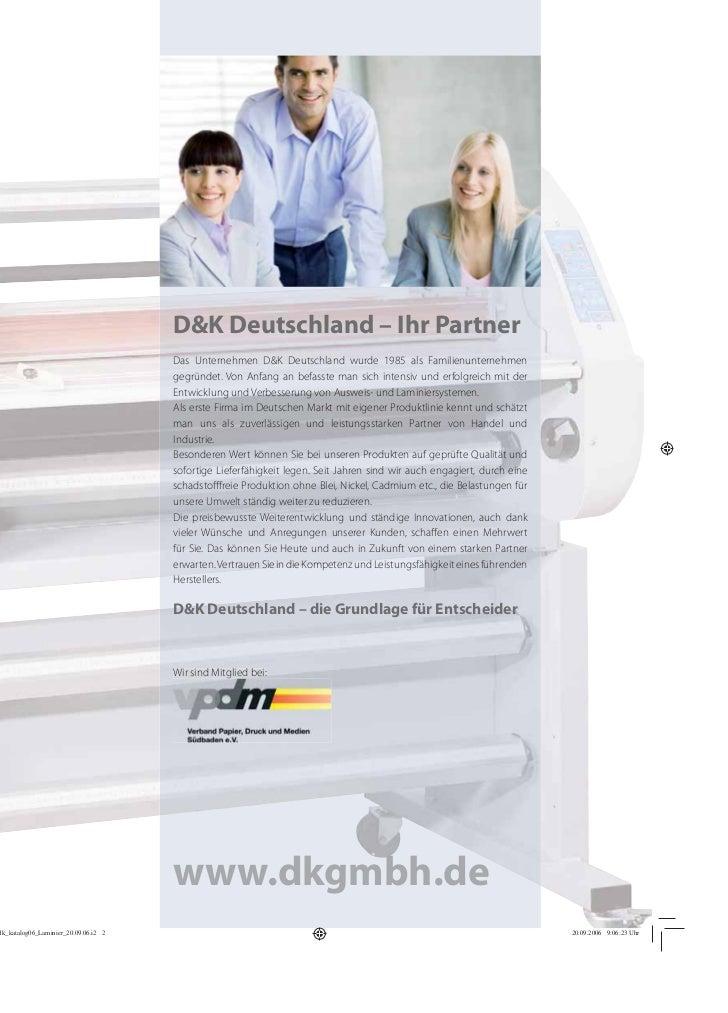 D&K Deutschland – Ihr PartnerDas Unternehmen D&K Deutschland wurde 1985 als Familienunternehmengegründet. Von Anfang an be...