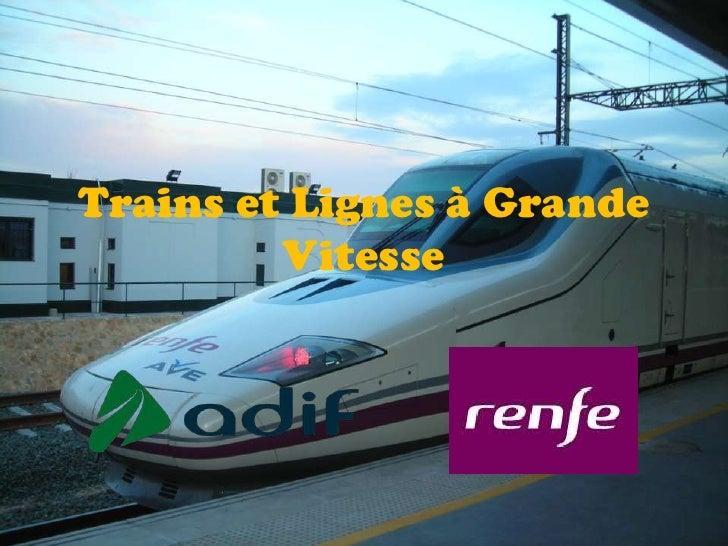 Trains et Lignes à Grande         Vitesse