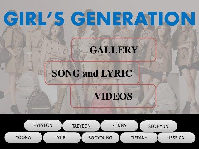YOONA YURI SOOYOUNG TIFFANY JESSICA HYEYEON TAEYEON SUNNY SEOHYUN GIRL'S GENERATION GALLERY SONG and LYRIC VIDEOS