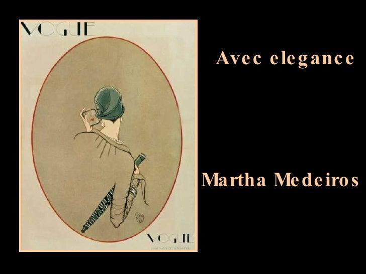 Avec elegance Martha Medeiros