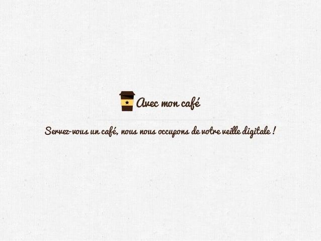 Servez-vous un café, nous nous occupons de votre veille digitale !