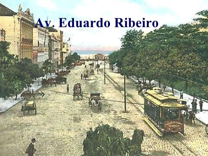 Av. Eduardo Ribeiro