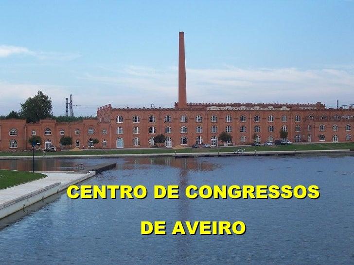 Resultado de imagem para centro de congressos de aveiro