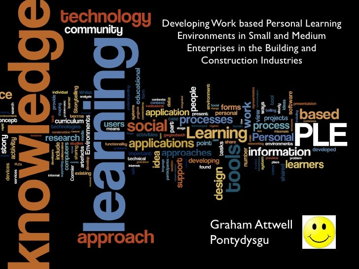 Developing Work based Personal Learning   Environments in Small and Medium     Enterprises in the Building and        Cons...