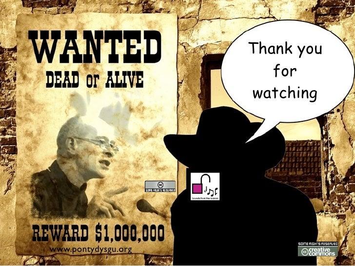Thank you                        for                     watchingwww.pontydysgu.org