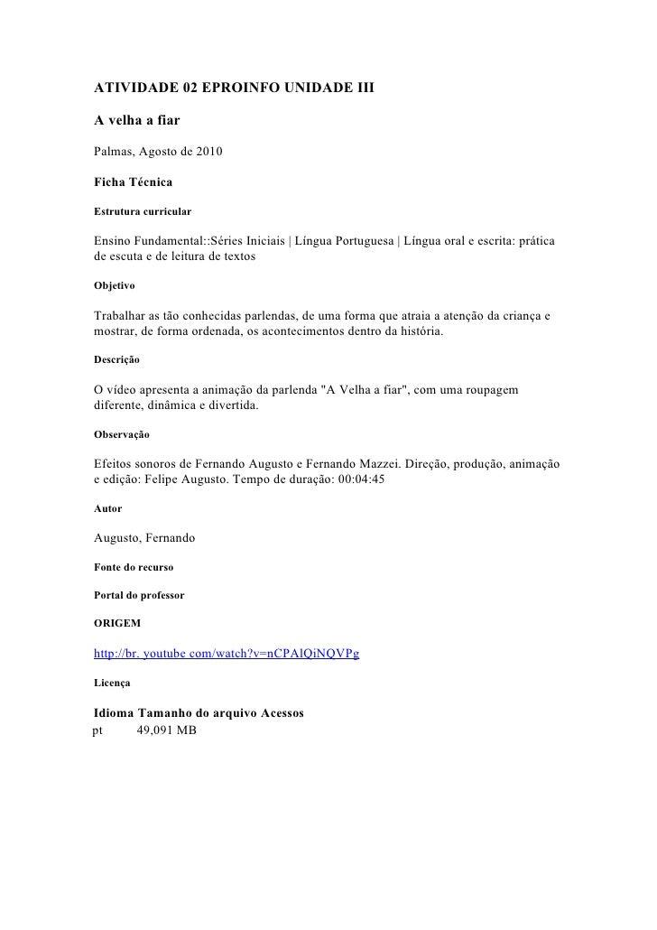 ATIVIDADE 02 EPROINFO UNIDADE III  A velha a fiar  Palmas, Agosto de 2010  Ficha Técnica  Estrutura curricular  Ensino Fun...