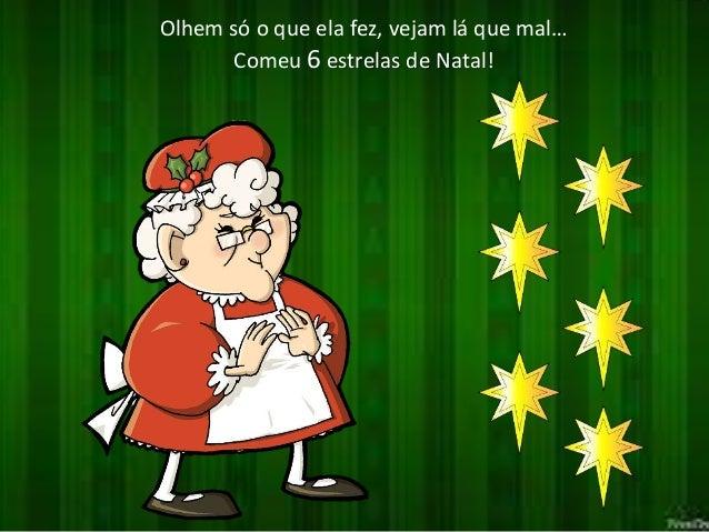 Olhem só o que ela fez, vejam lá que mal…  Comeu 6 estrelas de Natal!
