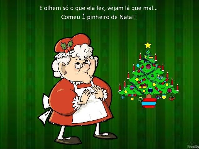 E olhem só o que ela fez, vejam lá que mal…  Comeu 1 pinheiro de Natal!