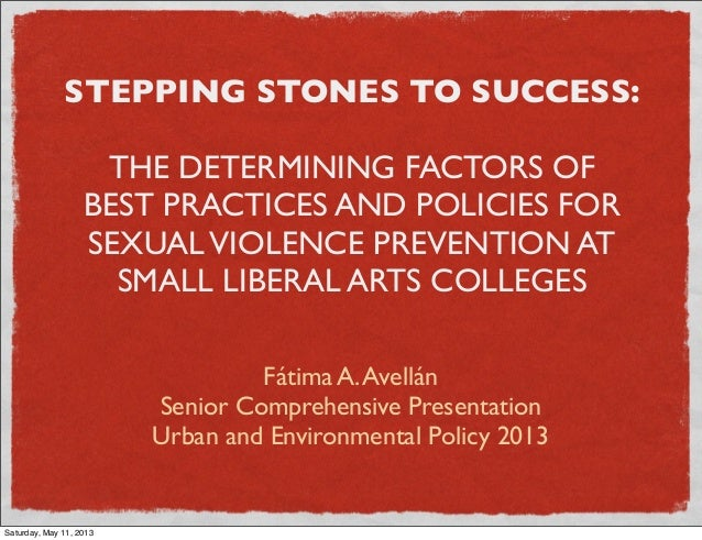 STEPPING STONES TO SUCCESS:THE DETERMINING FACTORS OFBEST PRACTICES AND POLICIES FORSEXUALVIOLENCE PREVENTION ATSMALL LIBE...