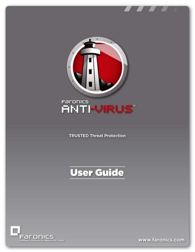 Faronics Anti-Virus User Guide |1