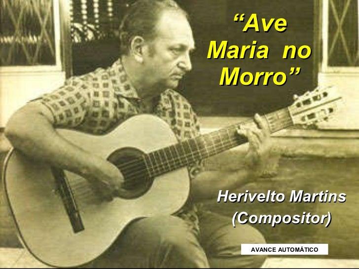 "Herivelto Martins (Compositor) "" Ave Maria no Morro"" AVANCE AUTOMÁTICO"