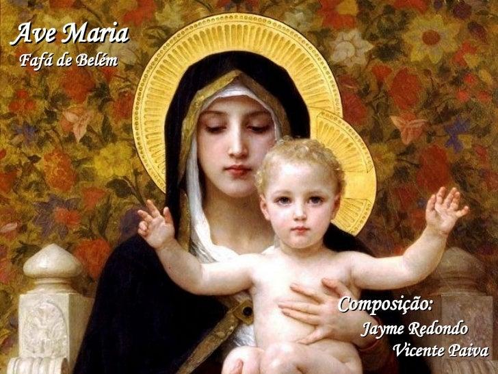 Ave Maria Fafá de Belém Composição: Jayme Redondo  Vicente Paiva