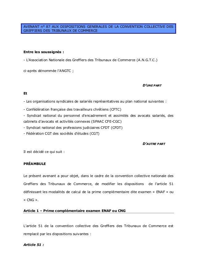 AVENANT n° 87 AUX DISPOSITIONS GENERALES DE LA CONVENTION COLLECTIVE DES GREFFIERS DES TRIBUNAUX DE COMMERCE Entre les sou...