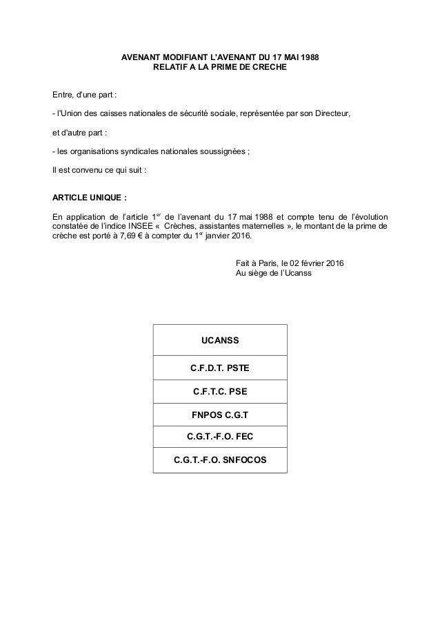 AVENANT MODIFIANT L'AVENANT DU 17 MAI 1988 RELATIF A LA PRIME DE CRECHE Entre, d'une part : - l'Union des caisses national...