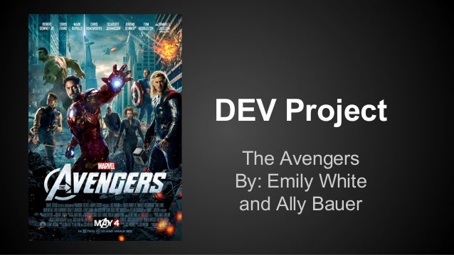 DEV Project The Avengers By: Emily White and Ally Bauer