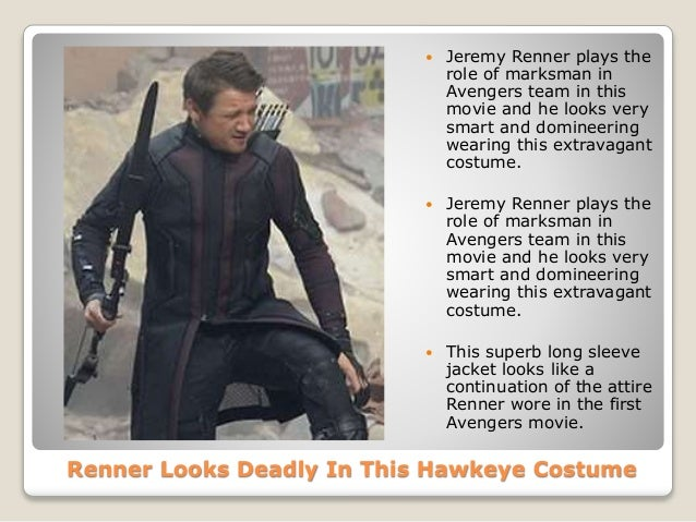 3. Renner Looks Deadly In This Hawkeye Costume ...  sc 1 st  SlideShare & Avengers Age Of Ultron Hawkeye Costume