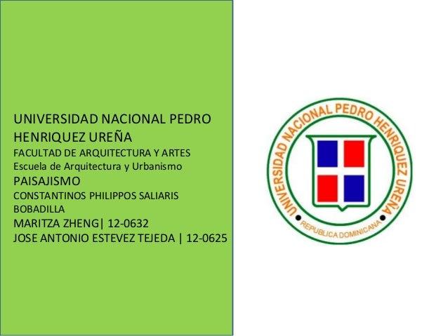 UNIVERSIDAD NACIONAL PEDRO HENRIQUEZ UREÑA FACULTAD DE ARQUITECTURA Y ARTES Escuela de Arquitectura y Urbanismo PAISAJISMO...