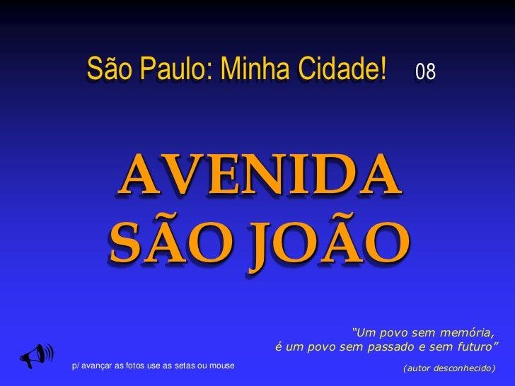 São Paulo: Minha Cidade!                                       08            AVENIDA            SÃO JOÃO                  ...