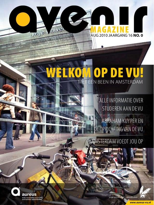 magazine Welkom op de VU!Met één been in Amsterdam aug 2010 JAARGANG 16 NO. 0 Alle informatie over studeren aan deVU Abrah...