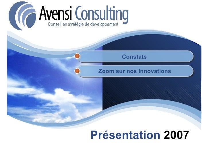 Présentation  2007 Constats Zoom sur nos Innovations