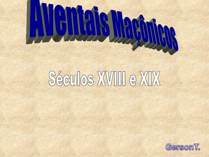 Aventais Maçônicos Séculos XVIII e XIX