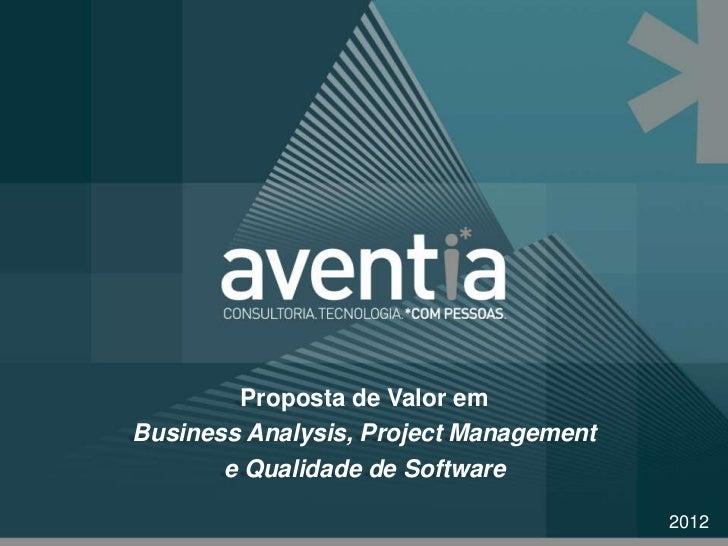 Proposta de Valor emBusiness Analysis, Project Management       e Qualidade de Software                                   ...