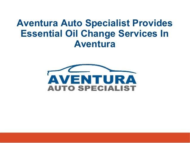 Aventura Auto Specialist Provides Essential Oil Change Services In Aventura