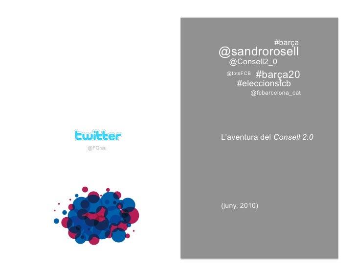 #barça          @sandrorosell            @Consell2_0           @totsFCB                      #barça20               #elecc...