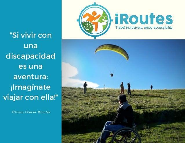 """""""Si vivir con una discapacidad es una aventura: ¡Imagínate viajar con ella!"""" A l f o n s o E l i e c e r M o r a l e s"""