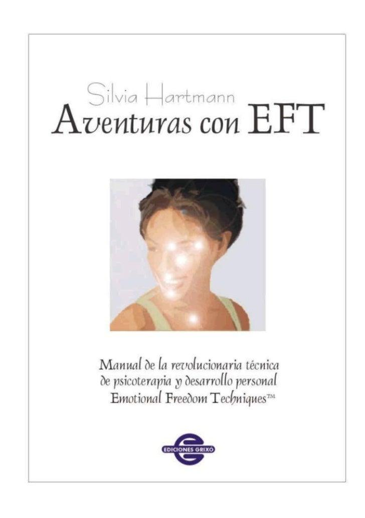 Silvia Hartmann   Aventuras    con EFTManual de la revolucionaria técnicade psicoterapia y desarrollo personal Emotional F...