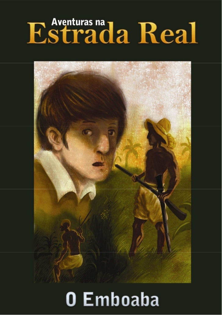 Bruno dos AnjosO Emboaba          - Parte I -Capa : Breno Pessoa dos Santos  Ilustrado por Daniel Lima            2007