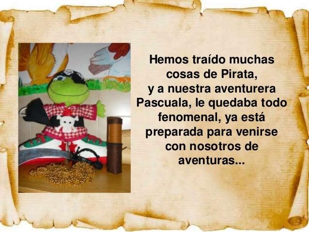Hemos traído muchas     cosas de Pirata, y a nuestra aventureraPascuala, le quedaba todo   fenomenal, ya está preparada pa...