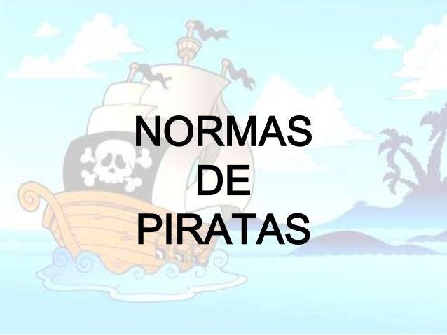 NORMAS   DEPIRATAS