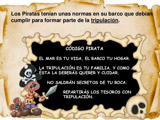Los Piratas tenían unas normas en su barco que debíancumplir para formar parte de la tripulación.                      CÓD...