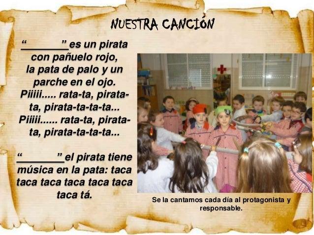 """NUESTRA CANCIÓN """"           """" es un pirata   con pañuelo rojo, la pata de palo y un    parche en el ojo.Piiiii..... rata-t..."""