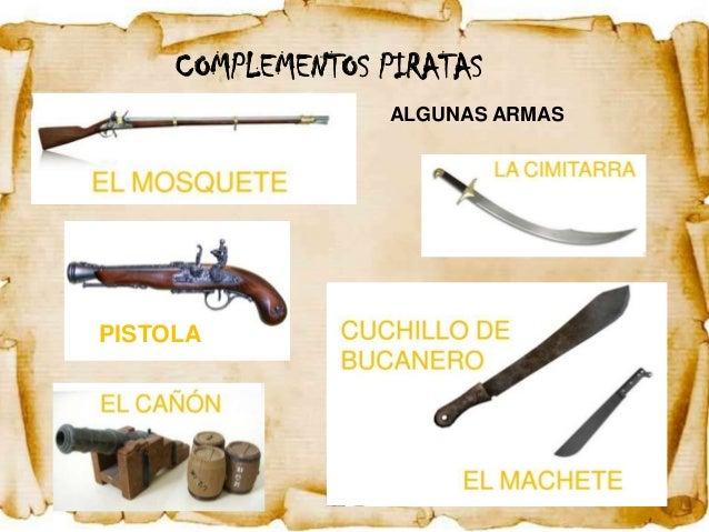COMPLEMENTOS PIRATAS                  ALGUNAS ARMASPISTOLA