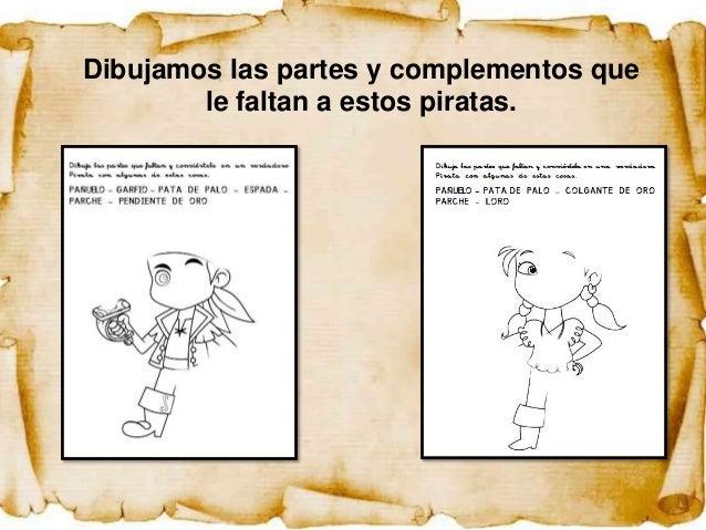 Dibujamos las partes y complementos que        le faltan a estos piratas.