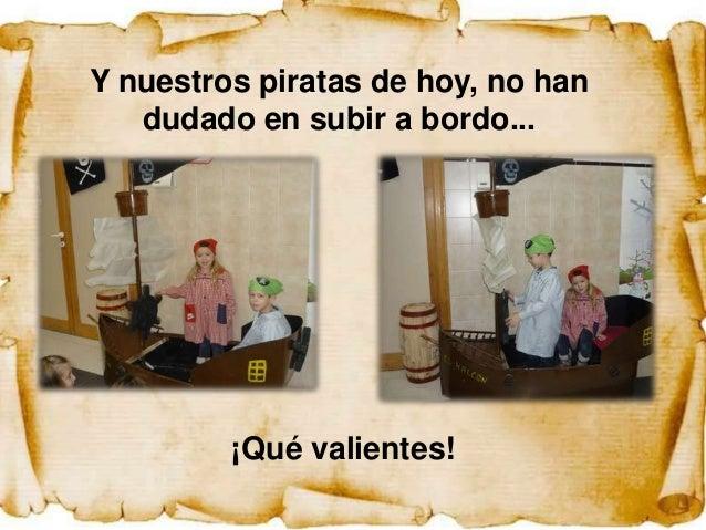 Y como buenos piratas, invitamosa subir al resto de la tripulación...