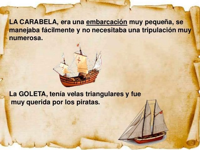 Luis también nos enseña un barco de vela quetenía en casa. ¡Qué bonito!A bordo se hansubido algunospiratas, y cadauno, tie...