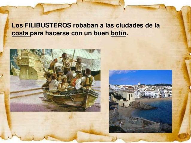 ¡Los piratas!                     Los tesoros van                     buscando y a por otros                     barcos, v...