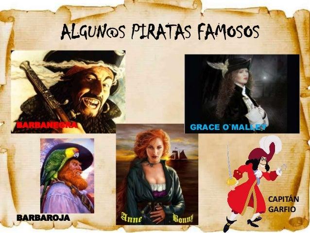 NOMBRES DE PIRATAS    Los piratas solían tener nombres divertidos ymisteriosos para que todo el mundo les tuviese miedo   ...