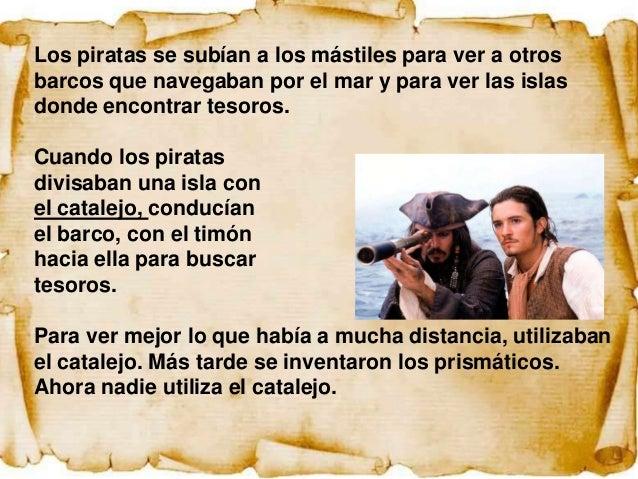 Los piratas llevaban unos mapas dibujados en papel parasaber en qué lugar de la isla estaba enterrado el tesoro.Los mapas ...