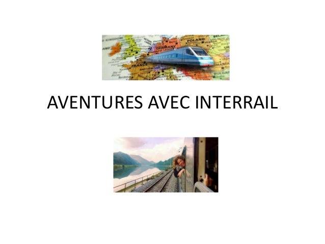 AVENTURES AVEC INTERRAIL