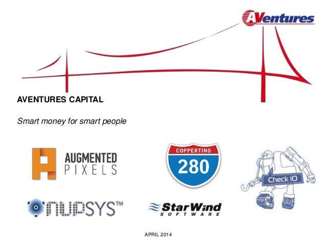 AVENTURES CAPITAL APRIL 2014 Smart money for smart people