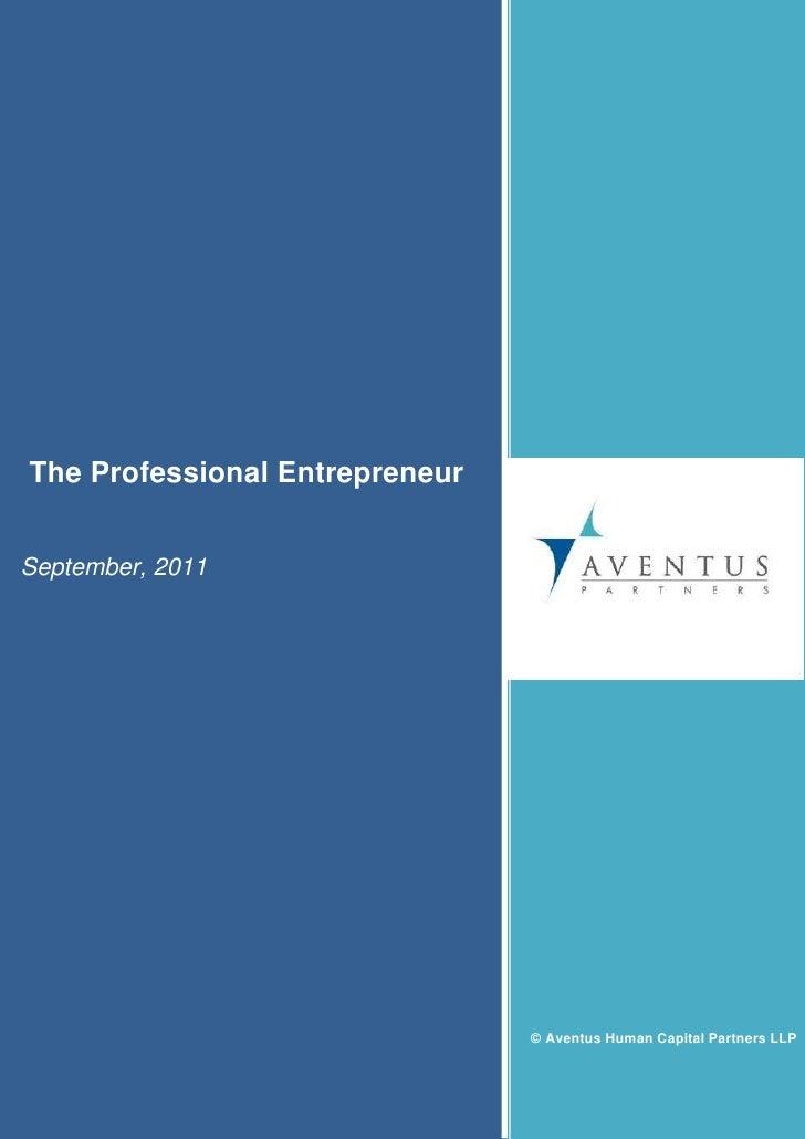 The Professional EntrepreneurSeptember, 2011                                © Aventus Human Capital Partners LLP