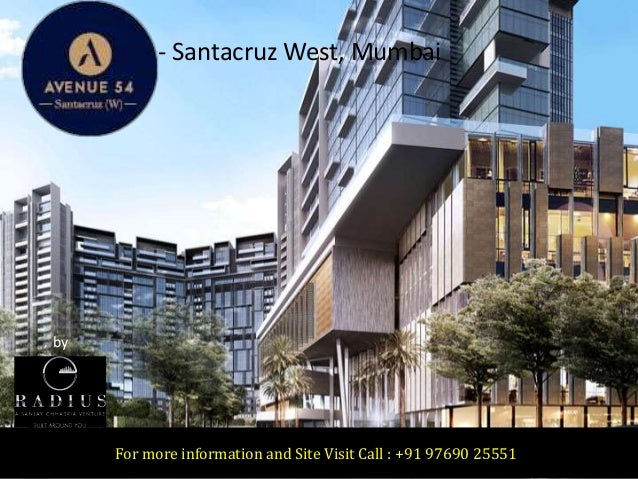 Avenue 54 - Santacruz West, Mumbai For more information and Site Visit Call : +91 97690 25551 by Radius Developers