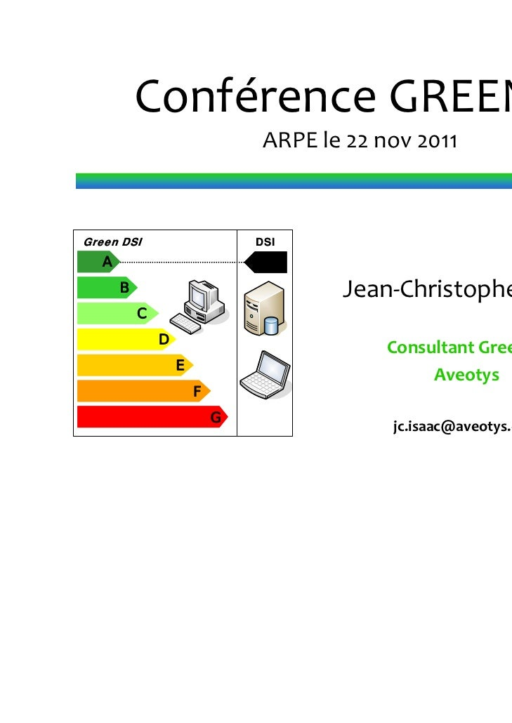 Conférence GREEN‐IT                               ARPE le 22 nov 2011Green DSI                     DSI  A      B          ...